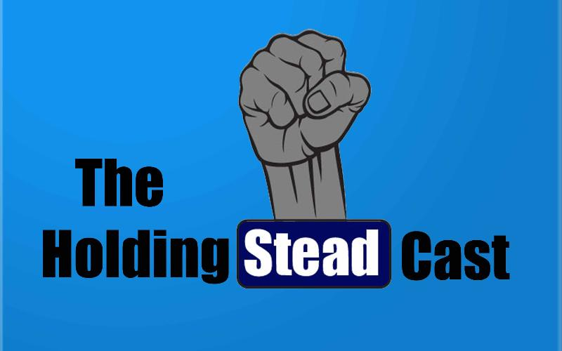 The Holding Steadcast #3